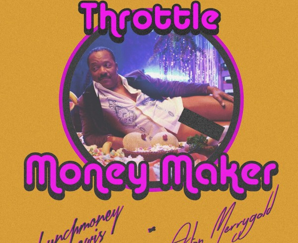 throttle-ft-lunchmoney-lewis-aston-merrygold-money-maker-artwork-2