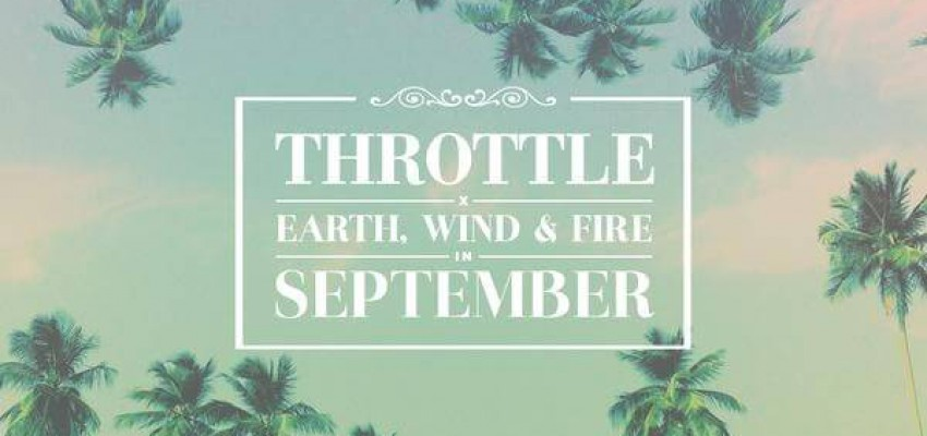 Throttle x Earth, Wind & Fire - September - Artwork-2
