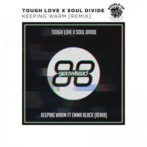 Tough Love x Soul Divide - Keeping Warm - Artwork