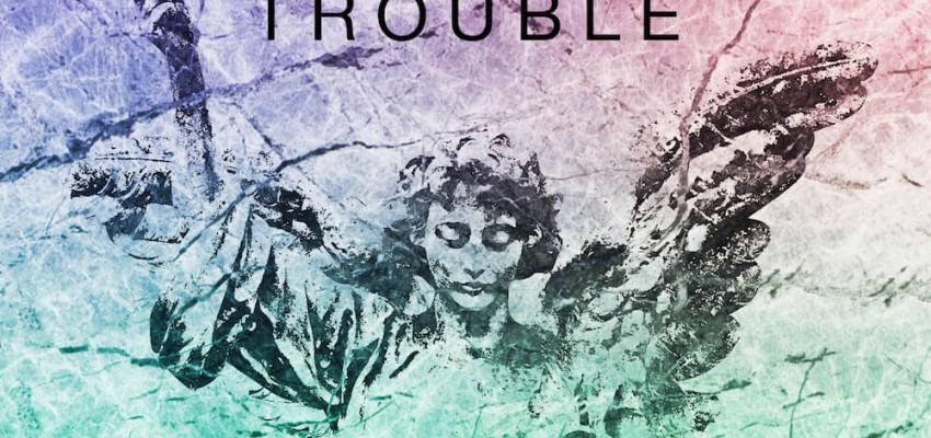 Trouble-2