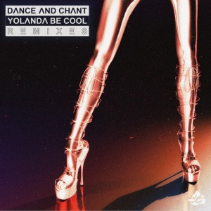 Yolanda Be Cool - Dance & Chant [Remixes] - Artwork