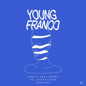 Young Franco Ft. Scrufizzer - About This Thing - Artwork-2