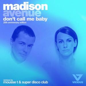 madison avenue - don't call me baby - 20th anniversary edition [Radio Embargo Nov 7] - Artwork
